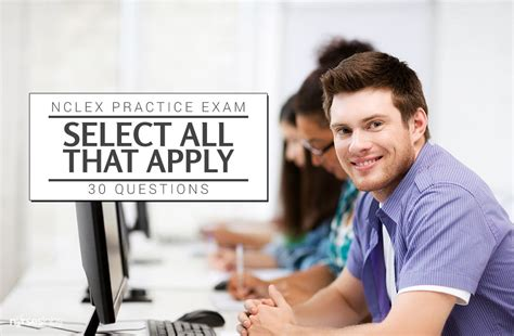 nclex select all that apply practice 1 30 questions