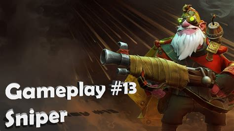 dota 2 gameplay sniper br youtube