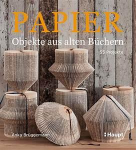 Aus Büchern Falten : papier objekte aus alten b chern haupt verlag buchhandlung b cher online kaufen ~ Bigdaddyawards.com Haus und Dekorationen