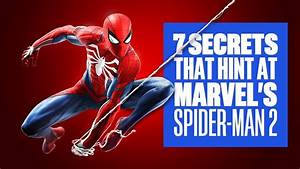 7 Marvel Secrets That Could Be Clues to Marvel's Spider ...