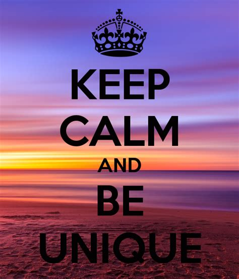 Keep Calm And Be Unique Poster  Nina  Keep Calmomatic