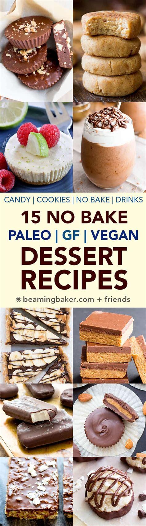 15 no bake paleo vegan desserts gluten free dairy free vegan paleo beaming baker