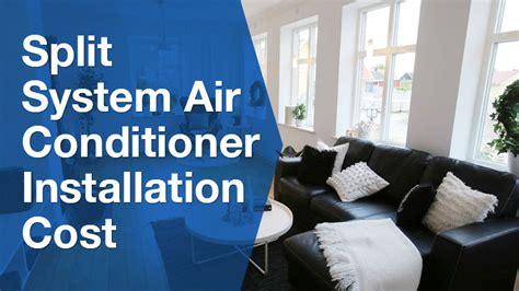 cost  split system air conditioner installation