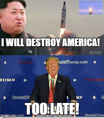 Kim And Trump Memes - trump will destroy us imgflip