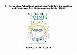 Acupuncture Points Handbook  A Patient U0026 39 S Guide To The