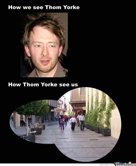Thom Yorke Meme - thom yorke by shadowsca meme center