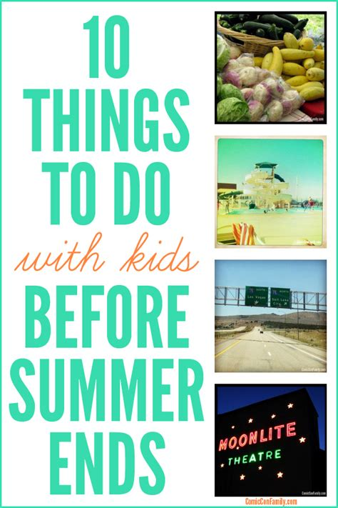 10 Things To Do With Kids Before Summer Ends  Comic Con Family