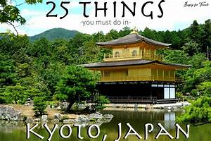 Things You Must Do In Kyoto  Japan