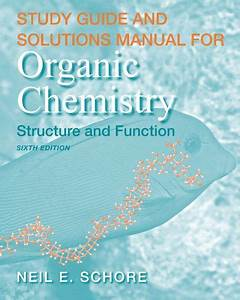 Study Guide  Solutions Manual For Organic  Chemistry  K