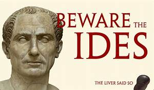 Beware, The, Ides, Of, March