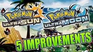5 Improvements For Pokemon Ultra Sun And Ultra Moon To