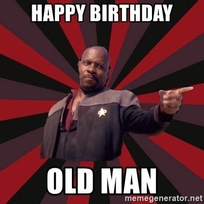 Happy Birthday Old Man Meme - happy birthday old man the sisko meme generator
