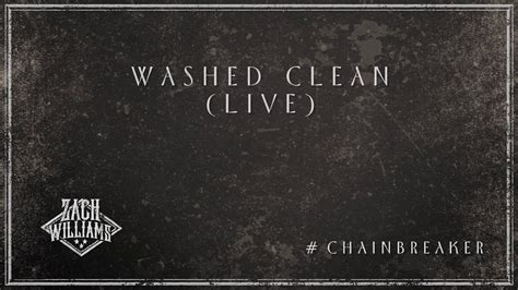 Zach Williams  Washed Clean (live) (official Audio