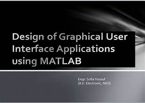Design of Graphical User Interface Application with MATLAB ...