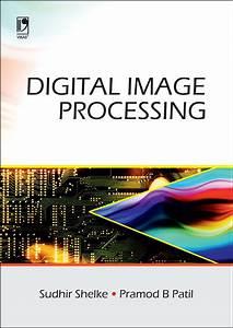 Digital Image Processing By Sudhir Shelke