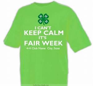 Club T Shirt Design Ideas 4 H Club Design Sp6737 I Can 39 T Keep Calm It 39 S Fair Week