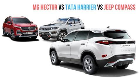 mg hector  jeep compass  tata harrier comparison