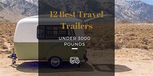 12 Best Travel Trailers Under 3000 Pounds