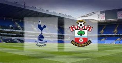 Premier League Preview: Tottenham Hotspur v Southampton ...