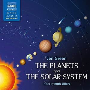 Planets and The Solar System, The (unabridged) – Naxos ...