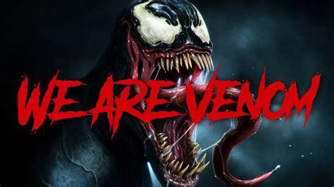 Venom Rap  We Are Venom (marvel Comics) Daddyphatsnaps