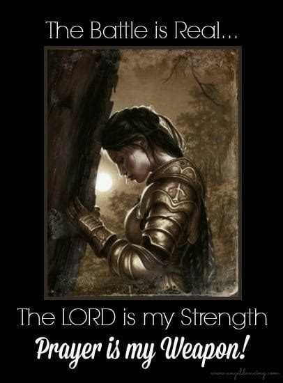 Battle is Real, Lord is My Strength, Prayer My Weapon