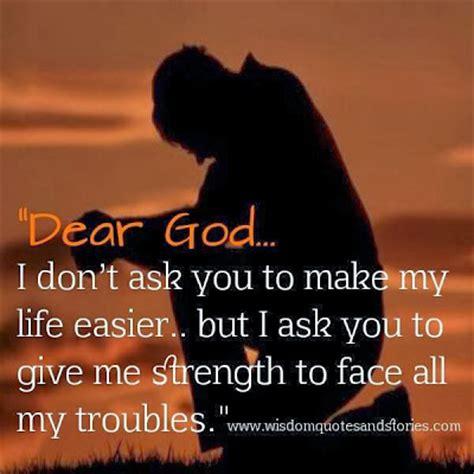 prayer  strength dear god  dont