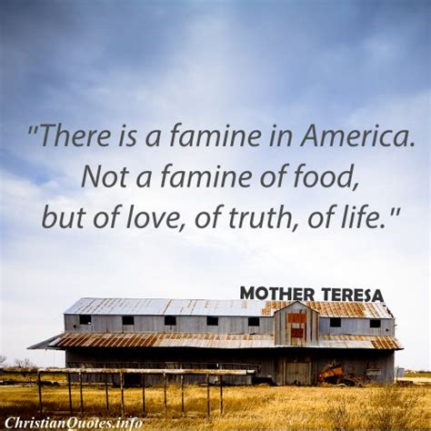 mother teresa quote famine  america christianquotesinfo