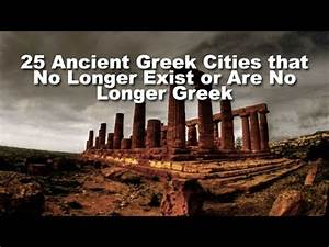 25 Ancient Greek Cities That No Longer Exist Or Are No