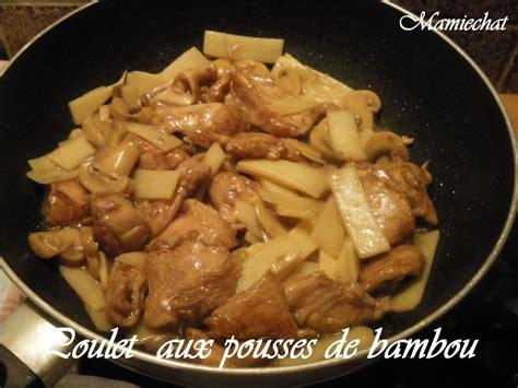 cuisiner les pousses de bambou poulet aux pousses de bambou le de chantal76