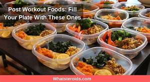 Post Workout Foods  Fill Your Plate With These Ones