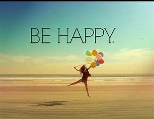 Be Happy. | MAKE STATEMENTS