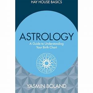 Astrology  A Guide To Understanding Your Birth Chart