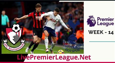 Tottenham Hotspur vs AFC Bournemouth Live Stream | #EPL ...