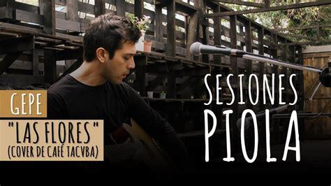 Las Flores (café Tacvba Cover) (sesiones Piola