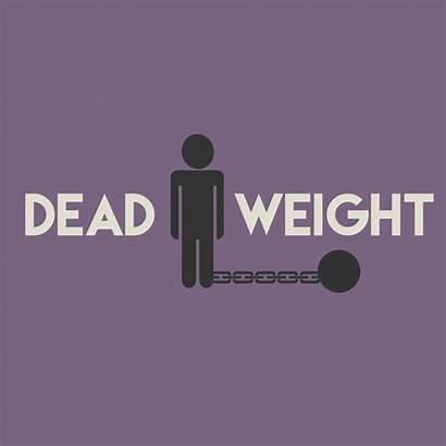 Dead Weight Carrying Around