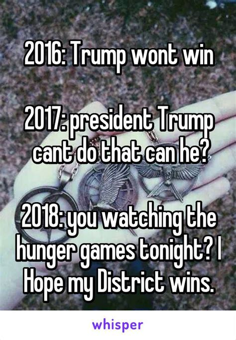 Election Memes 2018 - 2016 trump wont win 2017 president trump cant do that can he 2018 you watching the hunger