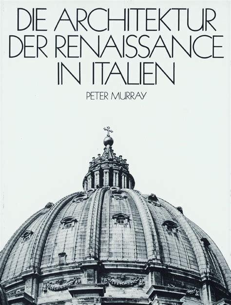 Die Architektur Der Renaissance In Italien Architektur