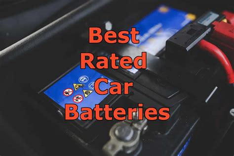 rated car batteries  long lasting performance