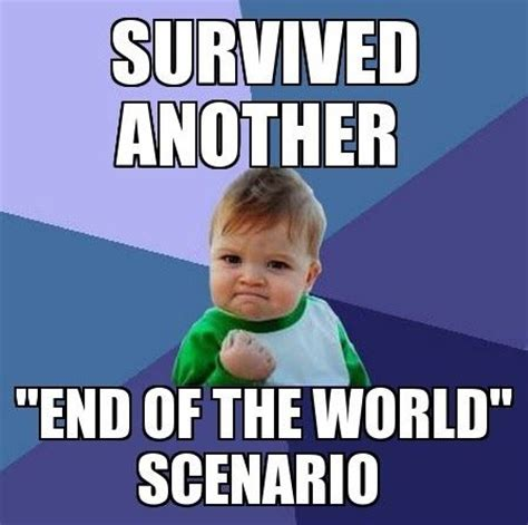 Meme End Of The World - 202 best images about funny memes on pinterest best memes christmas meme and grumpy cat