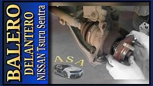 Como Cambiar Balero Delantero  Nissan Tsuru  Rodamiento