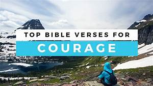 Top Bible Verses About Courage - Sharefaith Magazine