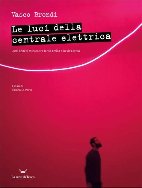 Vasco Brondi Libro by Vasco Brondi 10 Anni Di Musica In Un Libro Quot Ho Capito