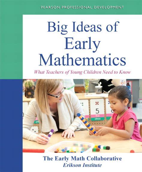 the early math collaborative erikson institute big ideas 514   0133259951