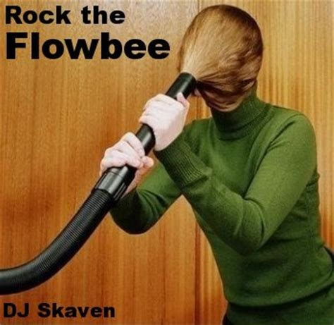 rock the flowbee that s right there i don t care