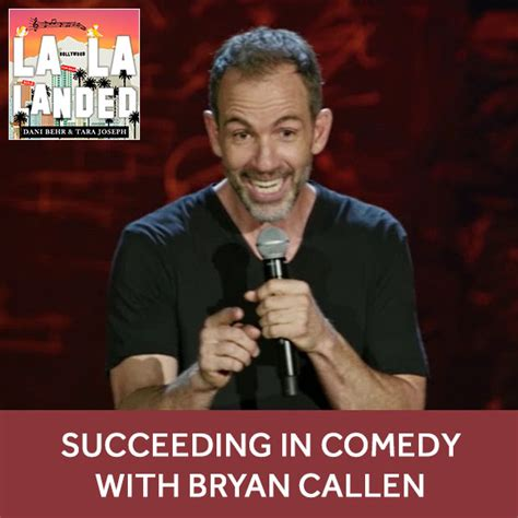 Succeeding in Comedy with Bryan Callen