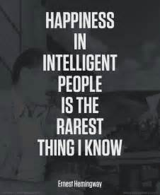 Hemingway Quote the Happiness in Intelligent