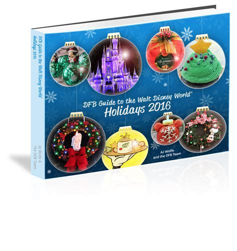 disney cuisine woo hoo the 2016 dfb guide to the wdw holidays e book is