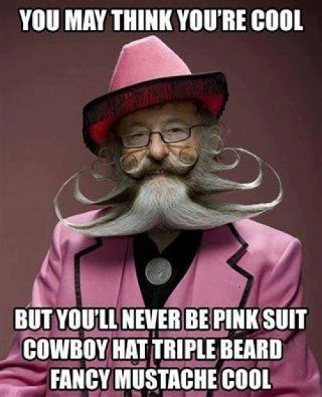Mustache Dad Meme - you may think you re cool meme picture webfail fail pictures and fail videos