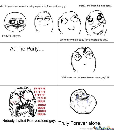 Forever Alone Guy Meme - forever alone guy party by derp626 meme center